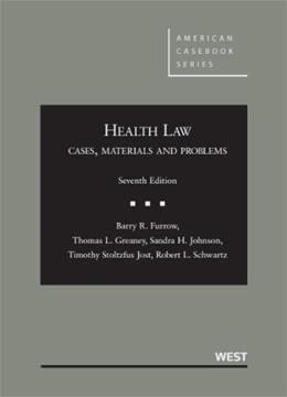 Health Law: Cases, Materials and Problems (American Casebook Series) 7 9780314265098