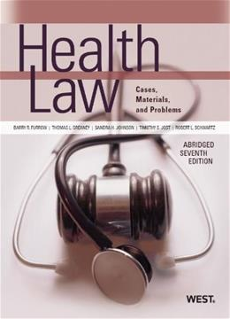 Health Law: Cases, Materials and Problems, by Furrow, 7th Edition 9780314265128