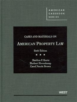 Cases and Materials on American Property Law, by Kurtz, 6th Edition 9780314265357
