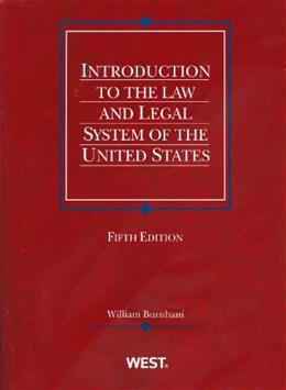 Introduction to the Law and Legal System of the United States, 5th (Coursebook) 9780314266101