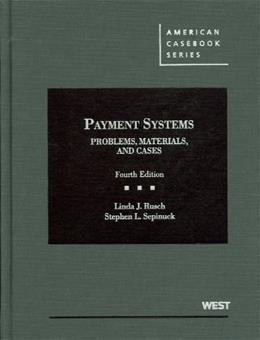 Payment Systems: Problems, Materials, and Cases, by Rusch, 4th Edition 9780314266668
