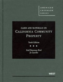 Cases and Materials on California Community Property, by Bird, 10th Edition 9780314266699