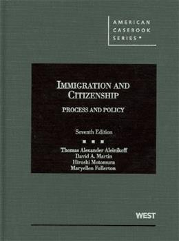 Immigration and Citizenship, Process and Policy, 7th (American Casebooks) (American Casebook Series) 9780314267092