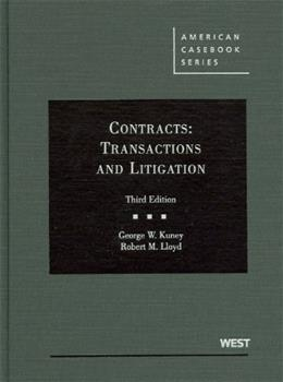 Contracts: Transactions and Litigation, by Kuney, 3rd Edition 9780314267481