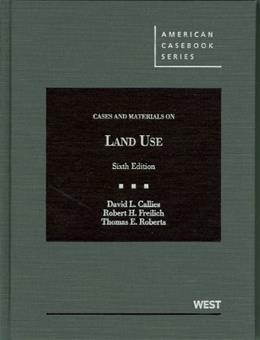 Cases and Materials on Land Use (American Casebook Series) 6 9780314267658
