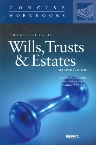 Principles of Wills, Trusts and Estates, by McGovern, 2nd Edition 9780314273574