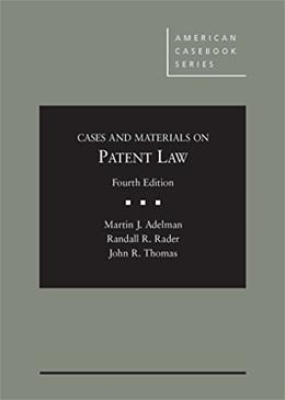 Cases and Materials on Patent Law, by Adelman, 4th Edition 9780314274366