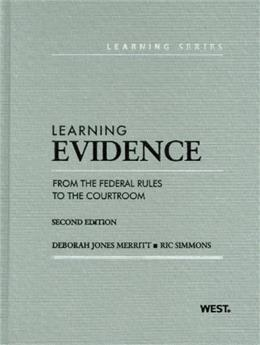 Learning Evidence: From the Federal Rules to the Courtroom, by Merritt, 2nd Edition 9780314275400