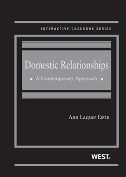 Domestic Relationships: A Contemporary Approach, by Estin 9780314275424