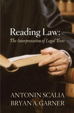 Reading Law: The Interpretation of Legal Texts, by Scalia 9780314275554
