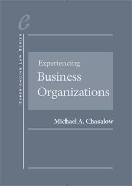 Experiencing Business Organizations, by Chasalow 9780314276056