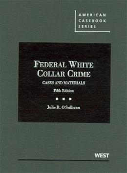 Federal White Collar Crime: Cases and Materials, by O