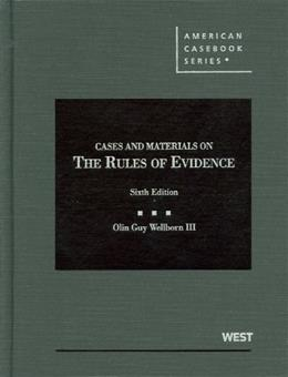 Cases and Materials on the Rules of Evidence, 6th Edition (American Casebook) 9780314277541