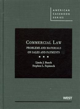 Commercial Law: Problems and Materials on Sales and Payment, by Rusch 9780314278173