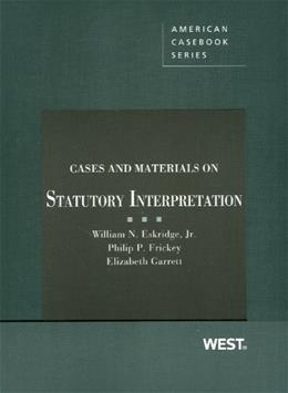Cases and Materials on Statutory Interpretation, by Eskridge 9780314278180
