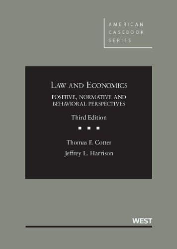 Law and Economics: Positive, Normative and Behavioral Perspectives, by Cotter, 3rd Edition 9780314278586