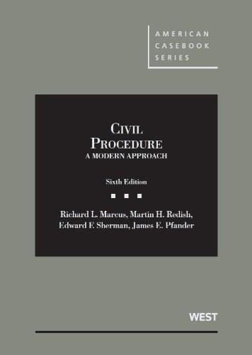 Civil Procedure, A Modern Approach, by Marcus, 6th Edition 9780314278999