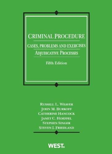 Criminal Procedure, Cases, Problems and Exercises: Adjudicative Processes, by Weaver, 5th Edition 9780314279446