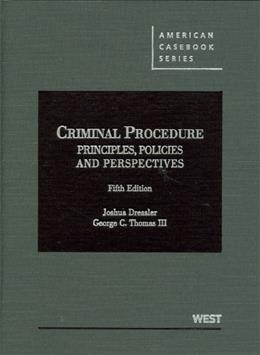 Criminal Procedure: Principles, Policies and Perspectives, 5th (American Casebook) (American Casebook Series) 9780314279484