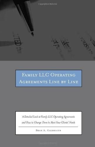 Family LLC Operating Agreements Line by Line: A Detailed Look at Family LLC Operating Agreements and How to Change Them to Meet Your Clients Needs BK w/CD 9780314279743