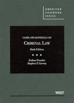 Cases and Materials on Criminal Law, by Dressler, 6th Edition 9780314279828