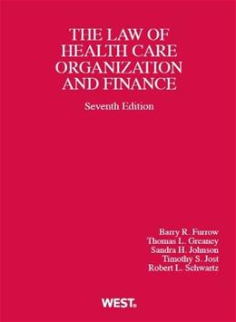 Health Care Organization and Finance, by Furrow, 7th Edition 9780314279910