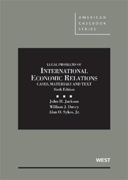 Cases, Materials and Texts on Legal Problems of International Economic Relations, by Jackson, 6th Edition 9780314280268