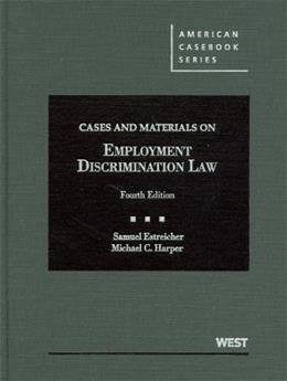 Cases and Materials on Employment Discrimination Law, by Estreicher, 4th Edition 9780314280381
