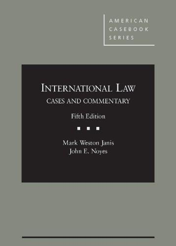 International Law, Cases and Commentary, by Janis, 5th Edition 9780314280411