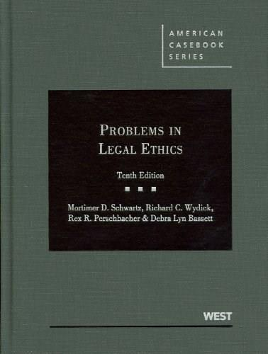 Problems in Legal Ethics, by Schwartz, 10th Edition 9780314280497