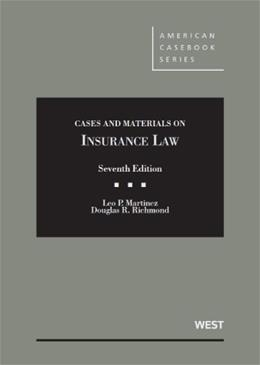 Cases and Materials on Insurance Law, by Martinez,  7th Edition 9780314280725
