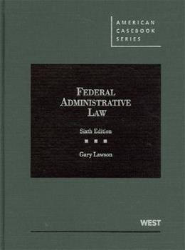 Federal Administrative Law, 6th (American Casebook Series) 9780314282002