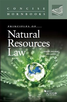 Principles of Natural Resources Law, by Zellmer 9780314282231