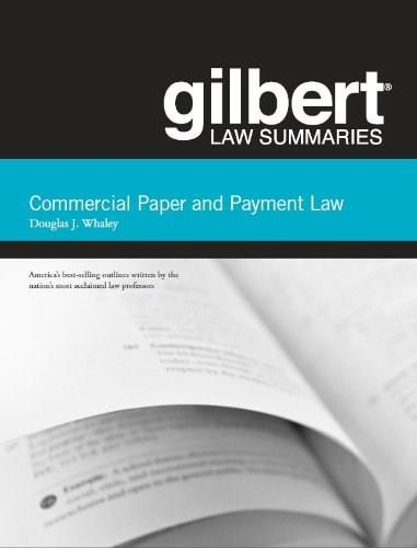 Gilbert Law Summaries on  Commercial Paper and Payment Law, by Whaley, 17th Edition 9780314282699
