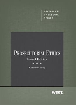 Prosecutorial Ethics, by Cassidy, 2nd Edition 9780314282743
