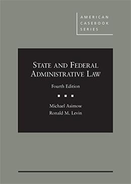 State and Federal Administrative Law (American Casebook Series) 4 9780314283795