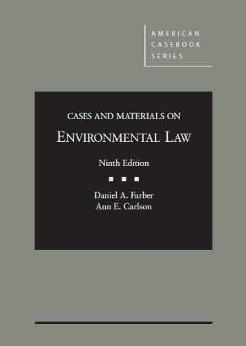 Cases and Materials on Environmental Law, by Farber, 9th Edition 9780314283986
