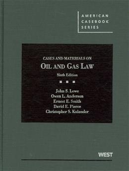 Cases and Materials on Oil and Gas Law, by Lowe, 6th Edition 9780314285164