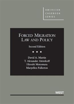 Forced Migration Law and Policy, by Martin, 2nd Edition 9780314285331
