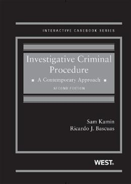 Investigative Criminal Procedure: A Contemporary Approach, by Kamin, 2nd Edition 9780314285461