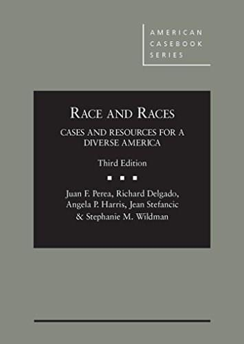 Race and Races: Cases and Resources for a Diverse America, by Perea, 3rd Edition 9780314285485