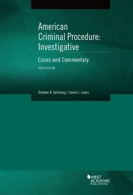 American Criminal Procedure, Investigative: Cases and Commentary 10th (American Casebook Series) 9780314285591