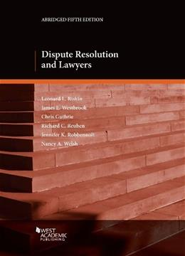Dispute Resolution and Lawyers, by Riskin, Abridged, 5th Edition 9780314285898