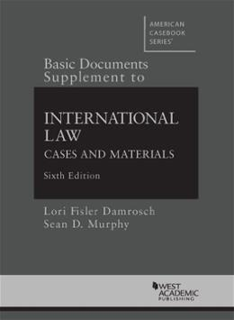 Basic Documents Supplement to International Law (American Casebook Series) 6 9780314286451
