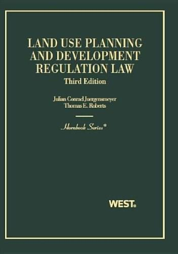 Land Use Planning and Development Regulation Law, by Juergensmeyer, 3rd Edition 9780314286475