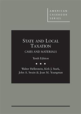 State and Local Taxation, by Hellerstein, 10th Edition 9780314286987