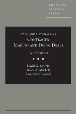 Cases and Materials on Contracts: Making and Doing Deals, 4th (American Casebook Series) 9780314287045