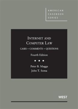 Internet and Computer Law, Cases, Comments, Questions, by Maggs, 4th Edition 9780314287595