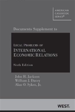Legal Problems of International Economic Relations, by Jackson, 6th Edition, Documentary Supplement 9780314287649