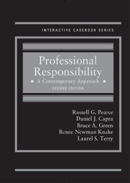 Professional Responsibility: A Contemporary Approach, 2d (Interactive Casebook Series) 9780314287816